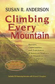 Climbing Every Mountain: Barriers, opportunities and experiences of Jamaican students with disabilities in their pursuit of personal excellence