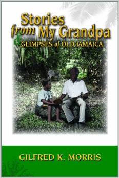 Stories from My Grandpa: Glimpses of old Jamaica