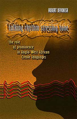 Talking Rhythm, Stressing Tone: The rold of prominence in Anglo-West African Creole languages