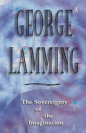 George Lamming: The Sovereignty of the Imagination