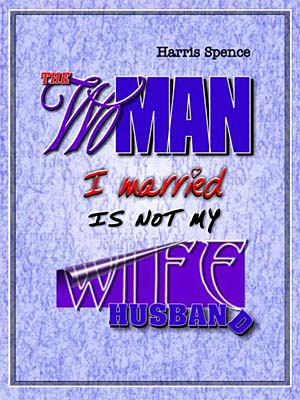The Woman I Married Is Not My Wife / The Man I Married Is Not My Husband