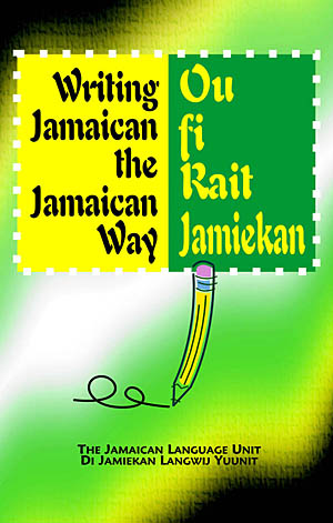 Writing Jamaican the Jamaican Way